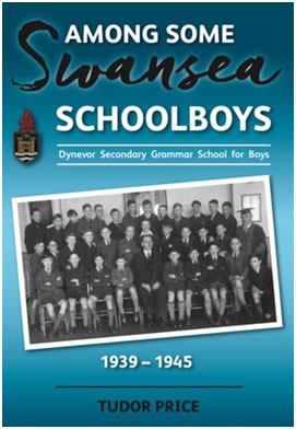 Among Some Swansea Schoolboys 1939-1945
